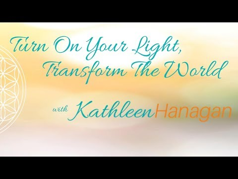 Turn On Your Light with Kathleen Hanagan 2017