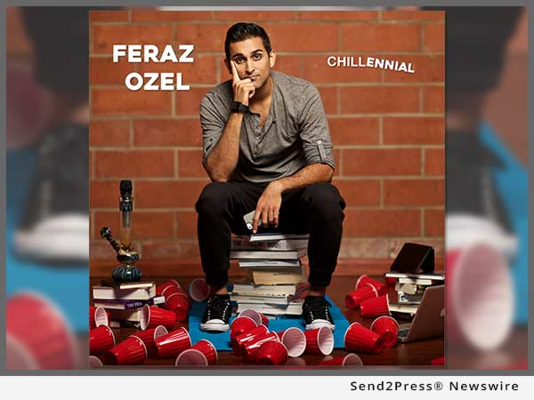 Uproar Entertainment releases new stand-up comedy CD 'Chillennial' by Feraz Ozel, uniquely Hilarious, Passionate and Brilliant