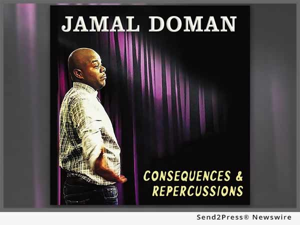 Uproar Entertainment Releases Debut Stand-Up Comedy CD by Jamal Doman 'Consequences & Repercussions'