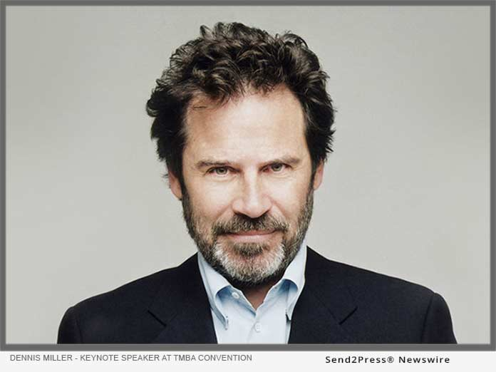 Dennis Miller keynotes TMBA Convention