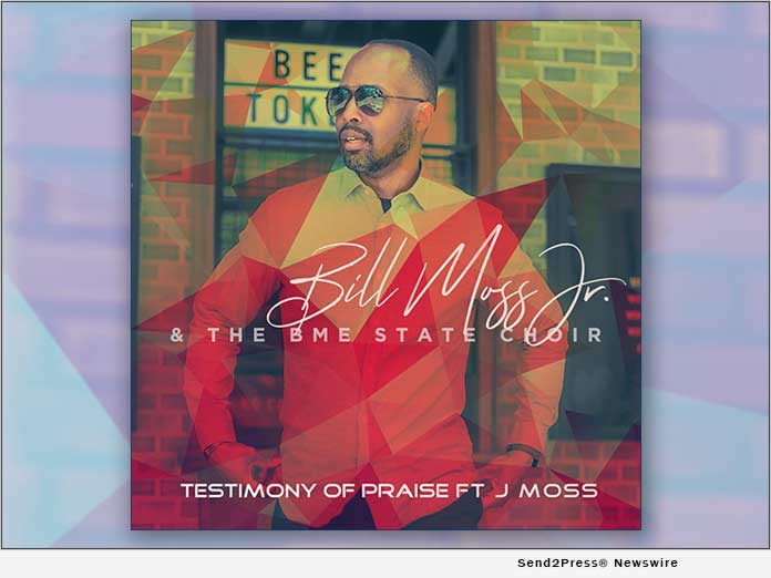 Testimony of Praise - Bill Moss, Jr. and The BME State Choir