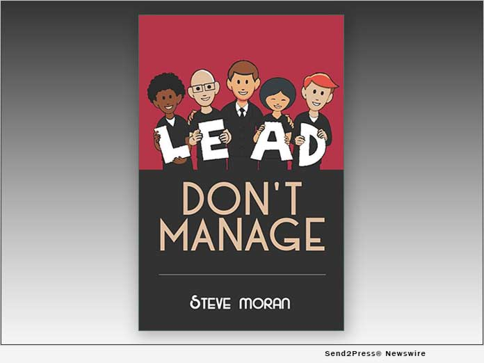 Book, LEAD DON'T MANAGE by Steve Moran