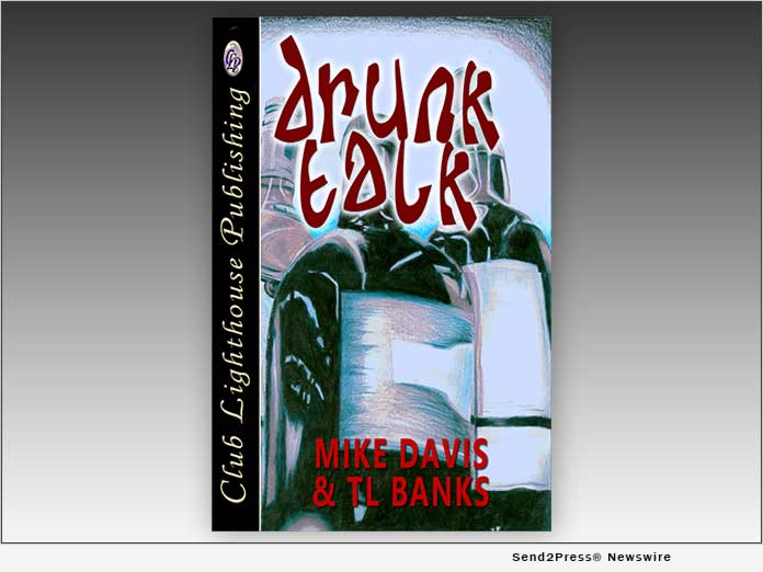 Book, DRUNK TALK, by Mike Davis and TL Banks