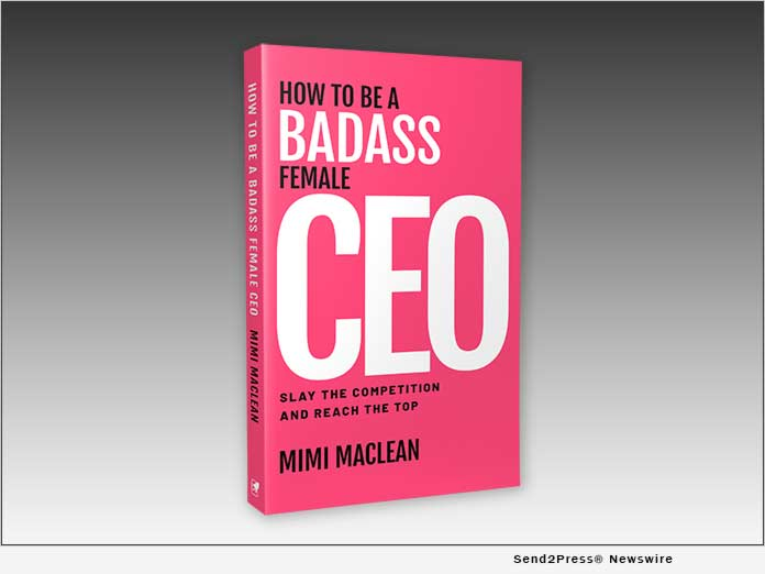 How to Be a Badass Female CEO: Slay the Competition and Reach the Top